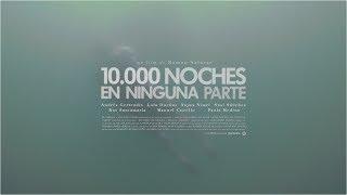 """Teaser Oficial """"10.000 noches en ninguna parte"""" (dir. Ramón Salazar)"""