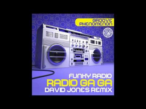 Groove Phenomenon   Funky Radio (Radio Ga Ga) (David Jones RMX)