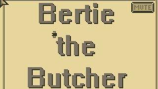 Bertie the Butcher - Game Show