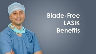 Blade Free LASIK Surgery, Benefits