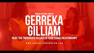 Gerreka Gilliam, MFT Talks 'The Therapeutic Release of Toxic Female Relationships'
