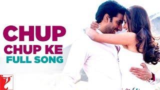 Chup Chup Ke - Full Song - Bunty Aur Babli