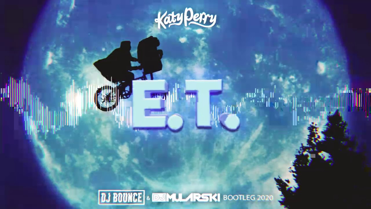 Katy Perry - E.T. (DJ BOUNCE & MULARSKI BOOTLEG 2020) + FREE DOWNLOAD