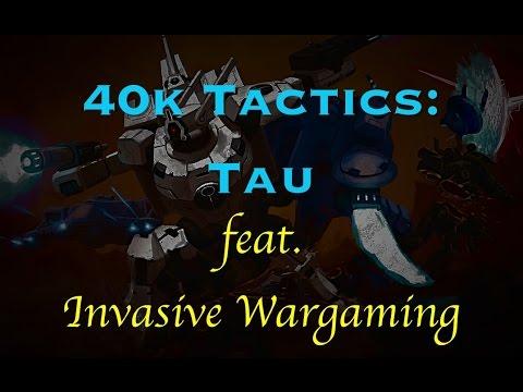40k Tactics: Tau (ft. Invasive Wargaming)