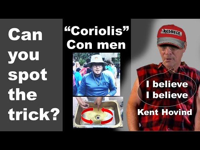 KENT HOVIND AND THE CORIOLIS CON MAN - flat earth equator Earth's rotation leaves down sink