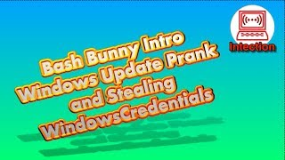 Bash Bunny intro - Windows Update Prank and Stealing Windows Credentials