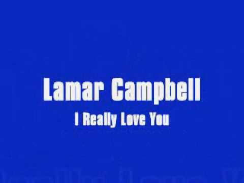Lamar Campbell - I Really Love You