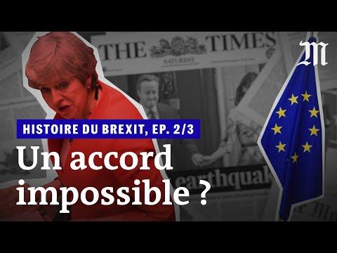 L'histoire du Brexit, épisode 2/2 : «Un accord impossible ?»