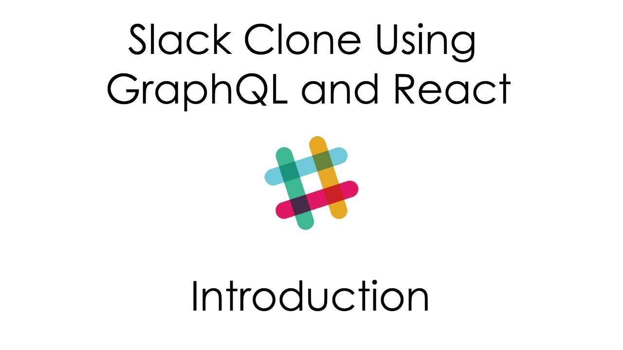 Awesome React - Slack Clone Using GraphQL and React - Introduction
