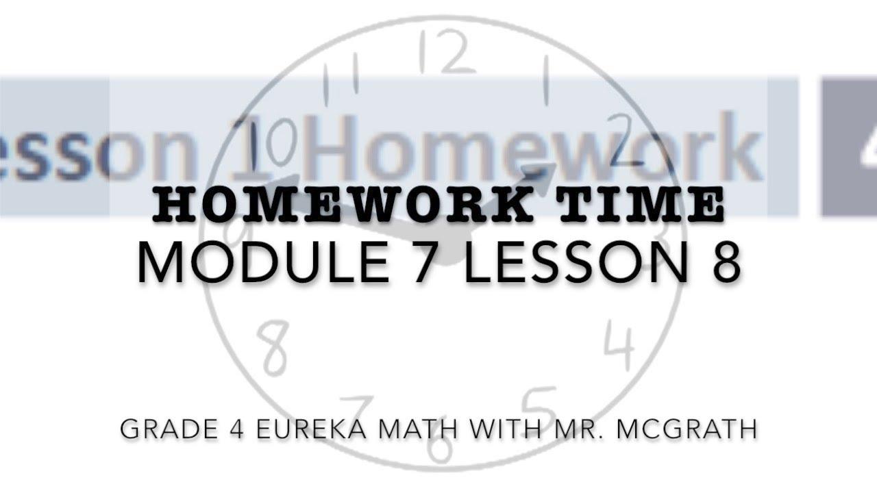 Eureka Math Homework Time Grade 4 Module 7 Lesson 8