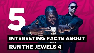 RUN THE JEWELS: 5 Interesting Facts About RTJ4