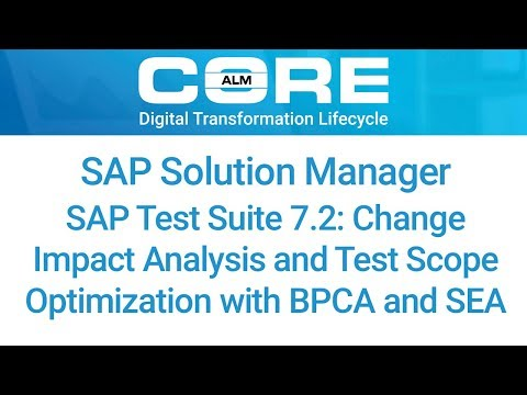 SAP Test Suite 7.2 - Change Impact Analysis and Test Scope Optimization with BPCA and SEA