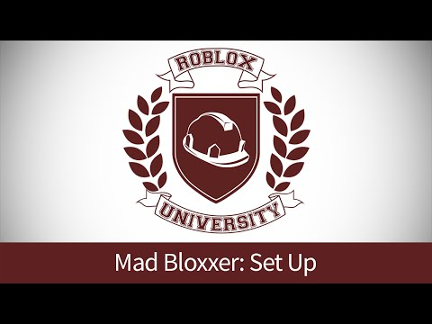Mad Bloxxer 4: Set Up the Game (ROBLOX U Tutorial)