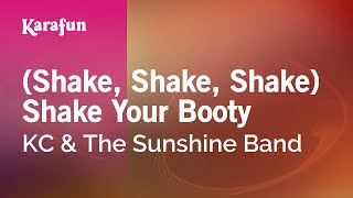 Karaoke (Shake, Shake, Shake) Shake Your Booty - KC & The Sunshine Band *