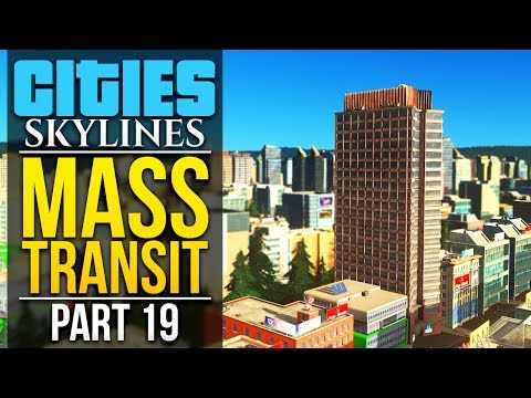 Cities: Skylines Mass Transit | PART 19 | URBAN SPRAWL