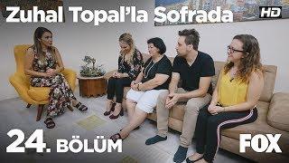 Zuhal Topal'la Sofrada 24. Bölüm