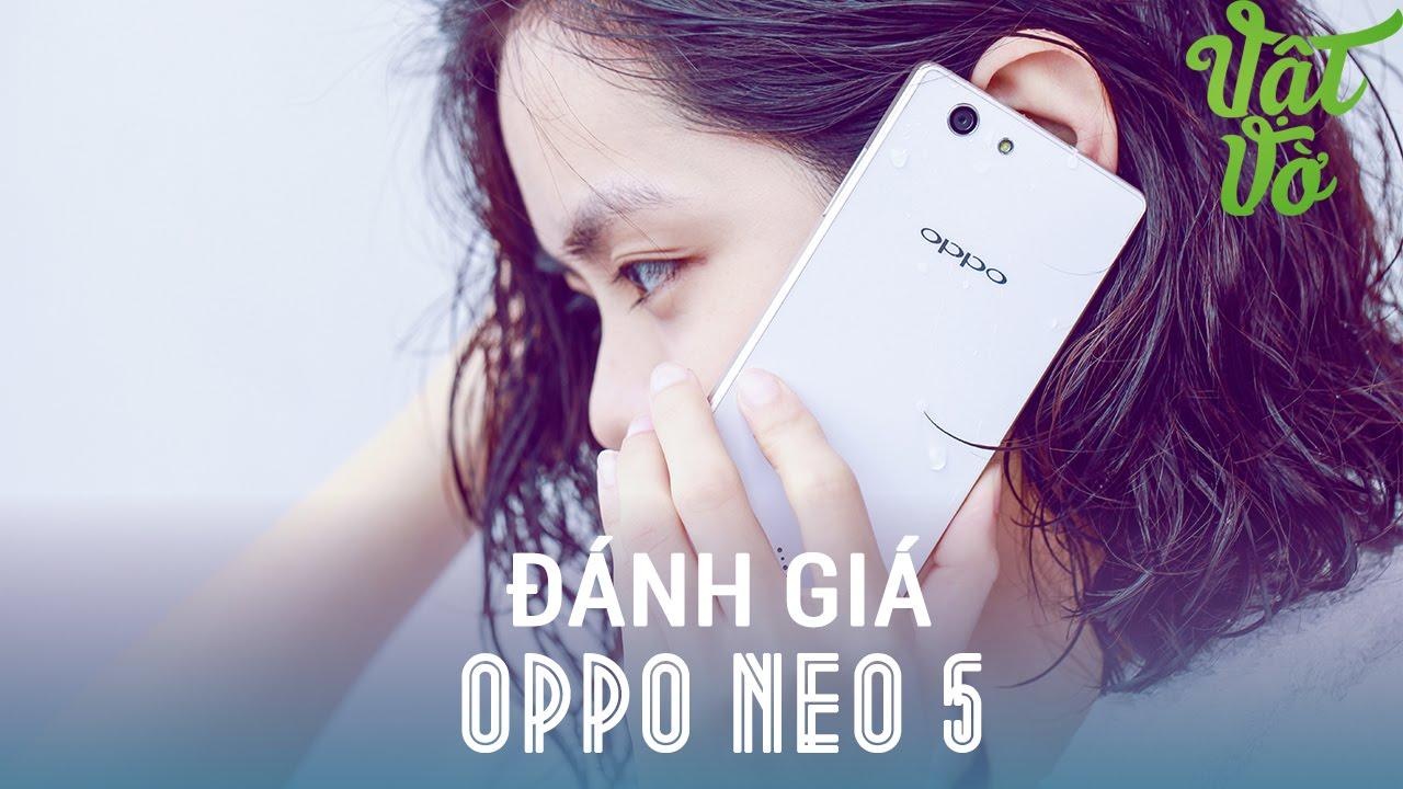 Vật Vờ – Đánh giá chi tiết OPPO Neo 5: thiết kế đẹp, Color OS 2.0