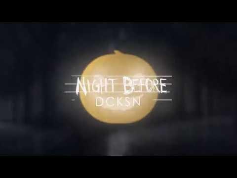DCKSN - Night Before