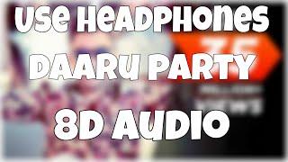 Daaru Party (8D Audio) | Millind Gaba |