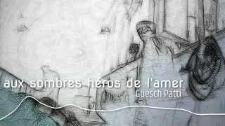 Aux sombes héros de l'amer par Guesch Patti