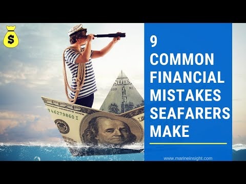 Financial Planning For Seafarers: 9 Common Mistakes Seafarers Make