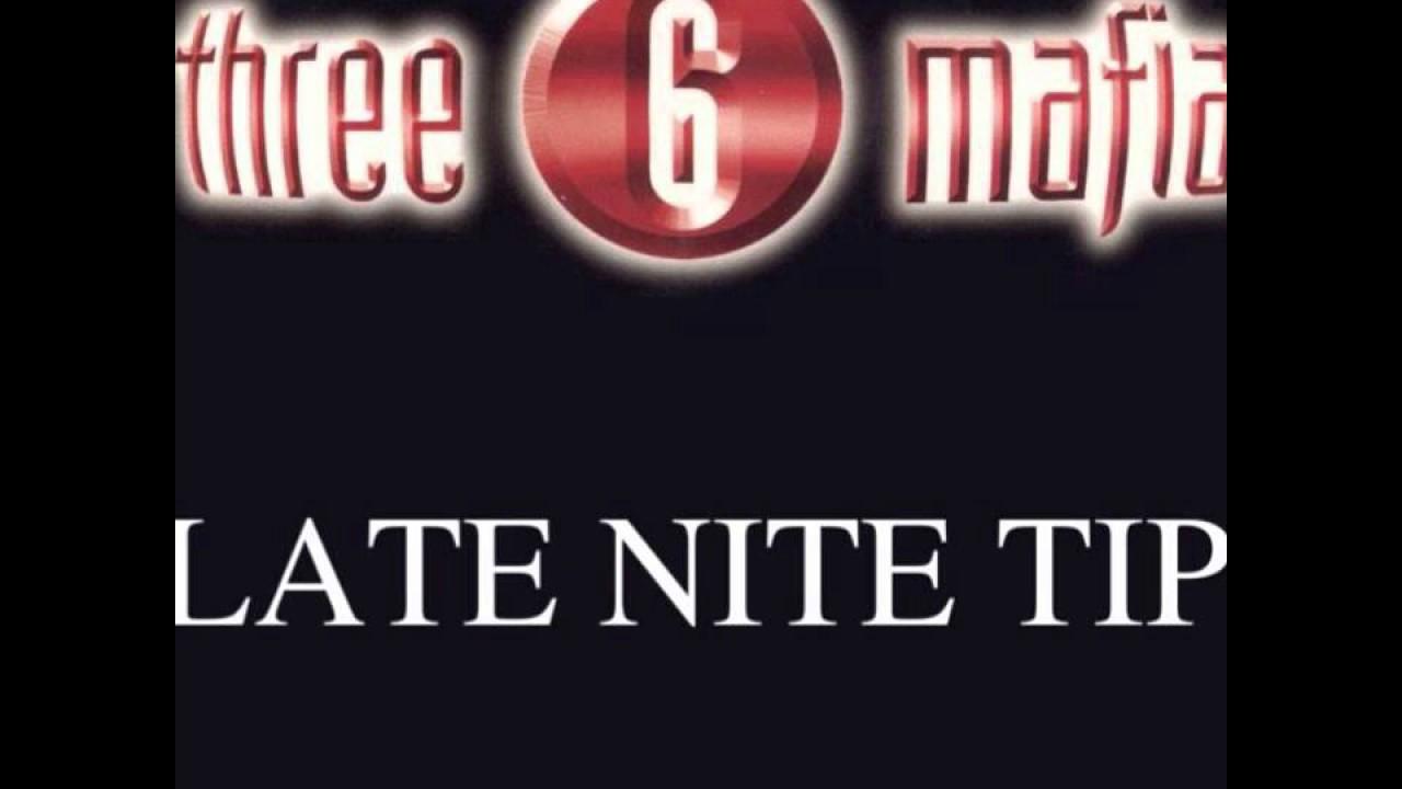 Late Night Tip- Three 6 Mafia