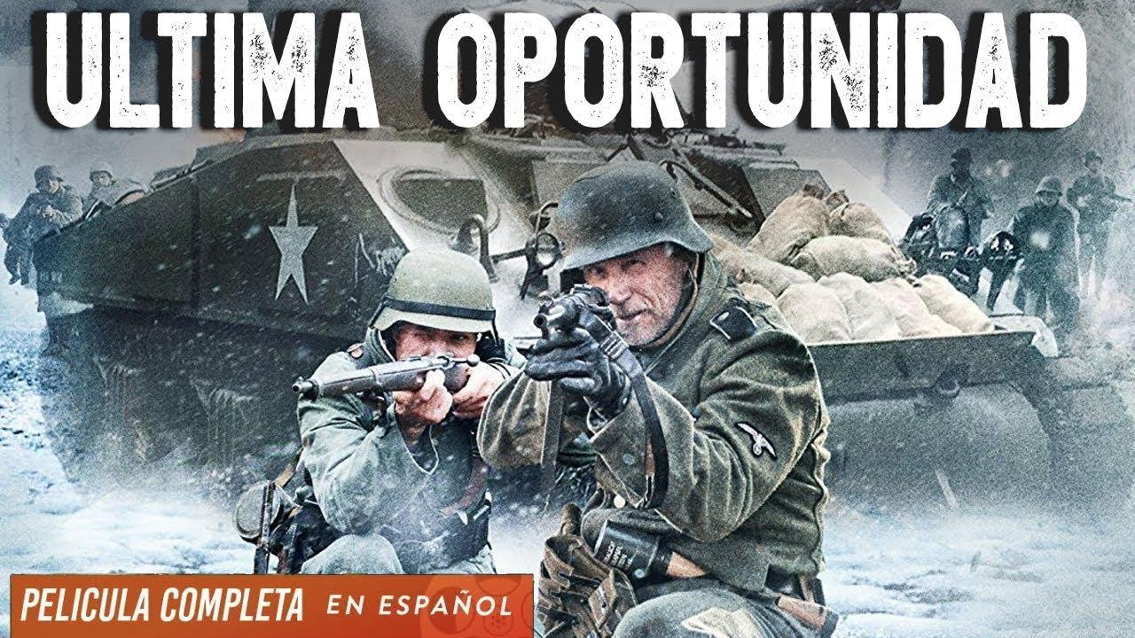 Ultima Oportunidad - Accion - Ver Peliculas En Español