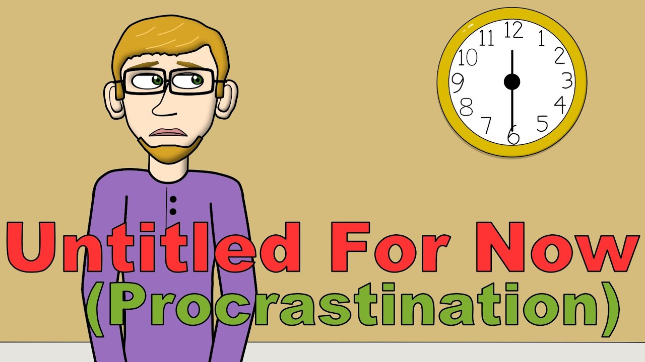 dd2f69d88 UNTITLED FOR NOW (PROCRASTINATION) | ORIGINAL FUNNY SONG - YouTube