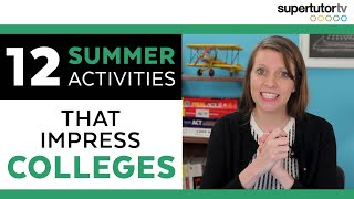 12 Summer Activities that Impress Colleges: Overachiever's Guide to Summer Break thumbnail