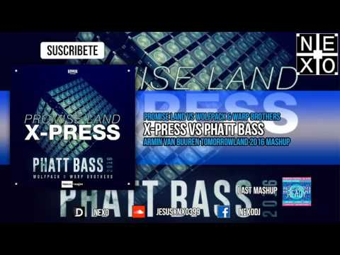 Phatt Bass Vs X-Press (Armin Van Buuren Tomorrowland 2016 Mashup)