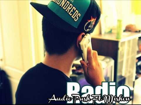 Radio - Audio Push Ft. Mishon