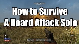 7 Days To Die PS4 How To Survive A Hoard Solo - 7 Days to Die PS4 / Xbox One Solo Tips Gameplay