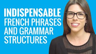 Ask a French Teacher - Indispensable French Phrases and Grammar Structures for Learners