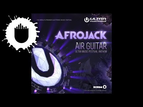 Afrojack  Air Guitar Ultra Music Festival Anthem  Art