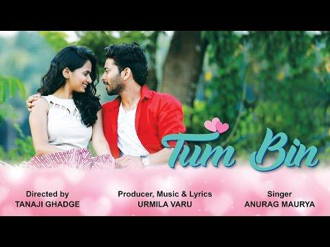 Tum Bin   Official Music Video 2017   Anurag Maurya   Urmila Varu   Red Ribbon Music