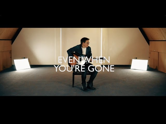 Even when you're gone - Official Video