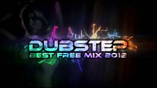 Best Dubstep mix 2012 (New Free Download Songs, 2 Hours, Complete playlist, High audio quality)