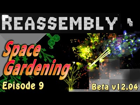 Reassembly - Let's Play - Episode 9 - Turning Space Plants into Laser Fodder