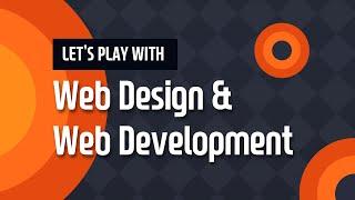 웹디자인 & 웹개발 - 그렇게 어렵지 않아요! ( Let's play with Web design & Web development )