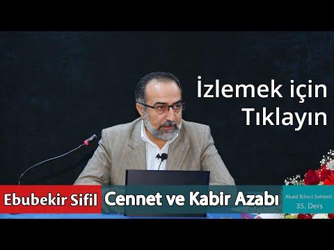 #34: Ebubekir Sifil - Cennet ve Kabir Azabı