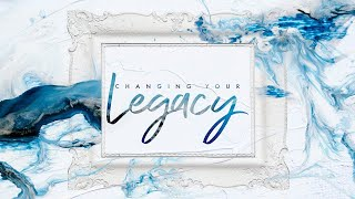 Christ Church Online |  Changing Your Legacy  | Pastor Byron McDaniel