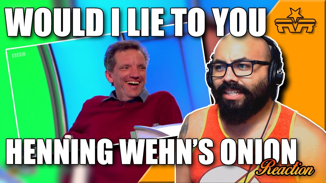 Henning Wehn's Onion - Would I Lie to You? |REACTION|