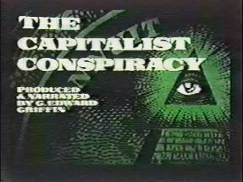 The capitalist conspiracy - New World Order