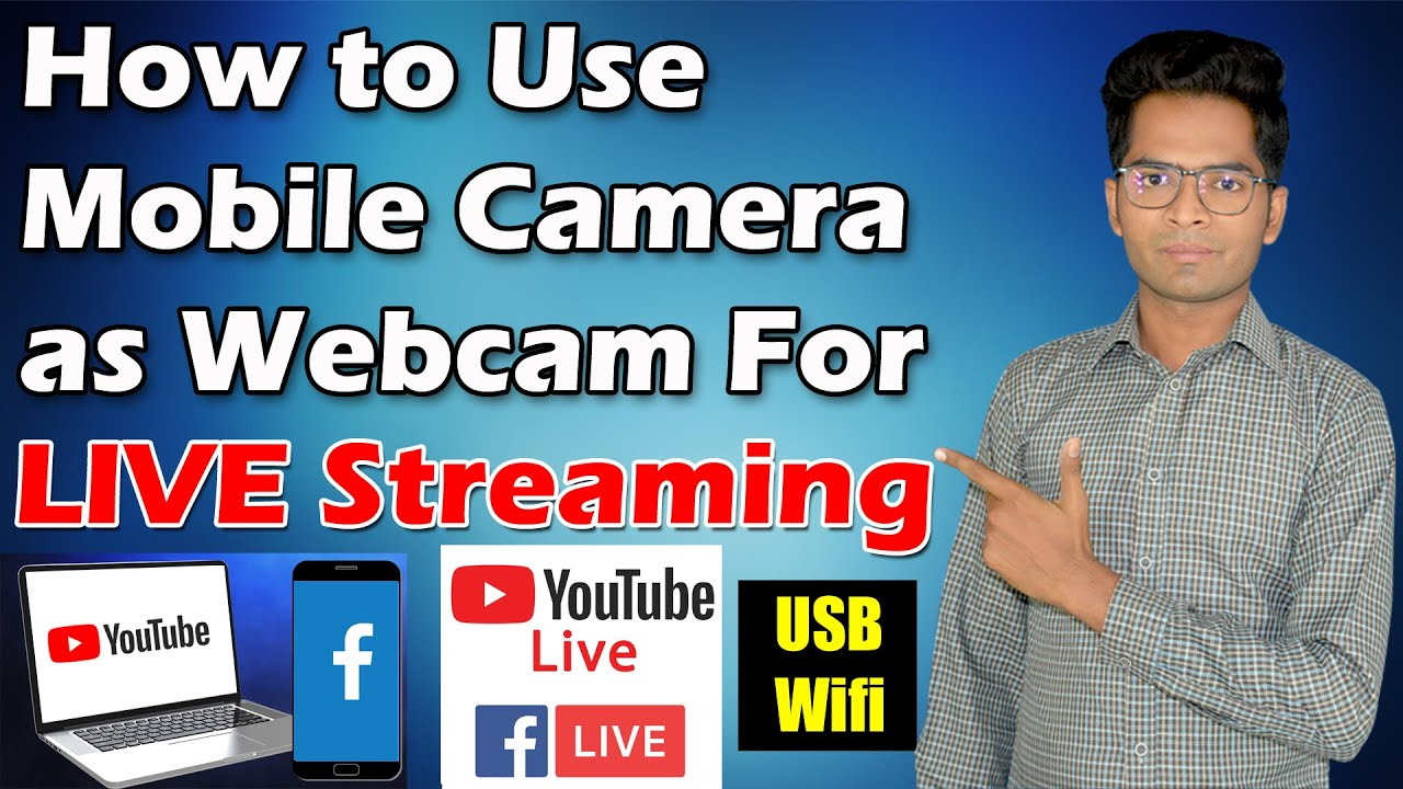 How to Use Mobile Camera As Webcam For LIVE Streaming [YouTube + Facebook]