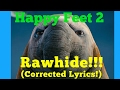 Rawhide (Corrected Lyrics)- Happy Feet 2