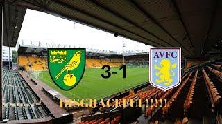 post match reacton/Rant! Norwich City 3-1 Astonvilla
