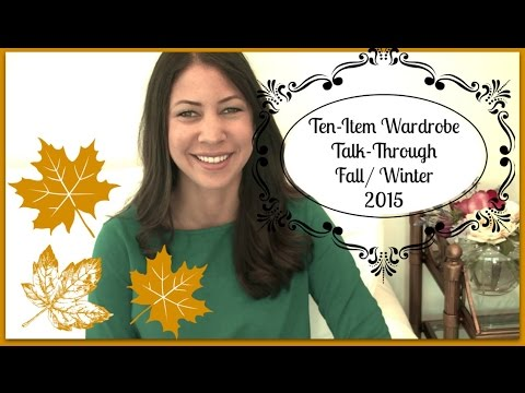 Ten-Item Wardrobe Talk-Through FW 2015