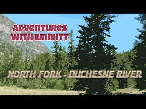 ADVENTURES WITH EMMITT | NORTH FORK DUCHESNE RIVER