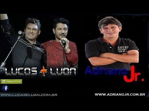 Felicidade, Boa Sorte Pra Você. Adriano Jr, participação  Lucas e Luan.