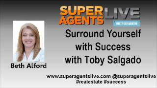 Surround Yourself with Success with Beth Alford and Toby Salgado